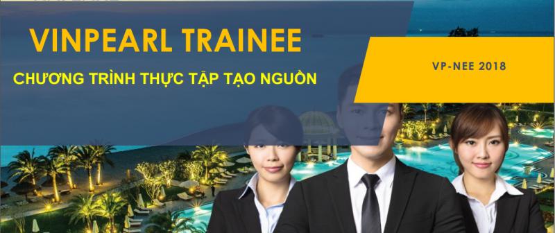 Thông báo đăng ký tham gia chương trình Thực tập tạo nguồn Vinpearl Trainee 2018-2019