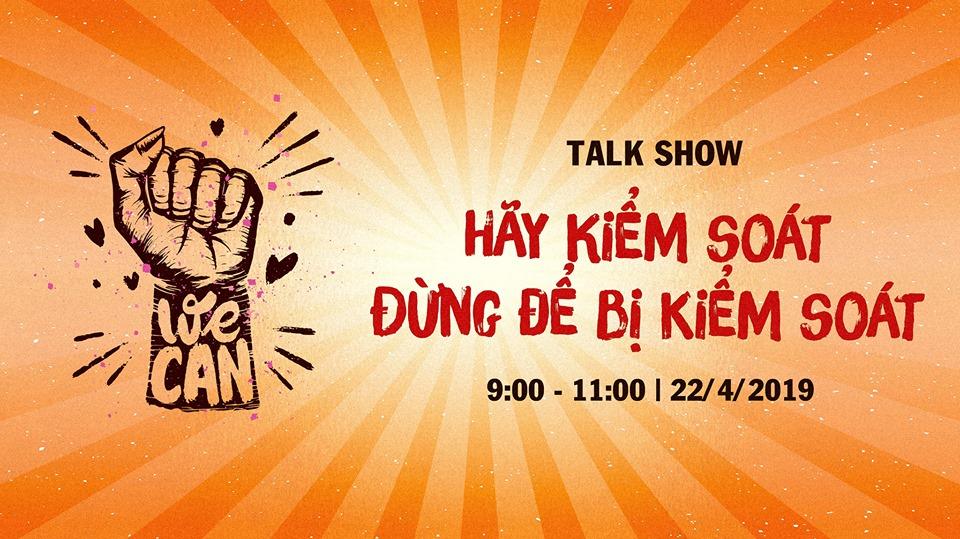 Talk show: Hãy kiểm soát - Đừng để bị kiểm soát